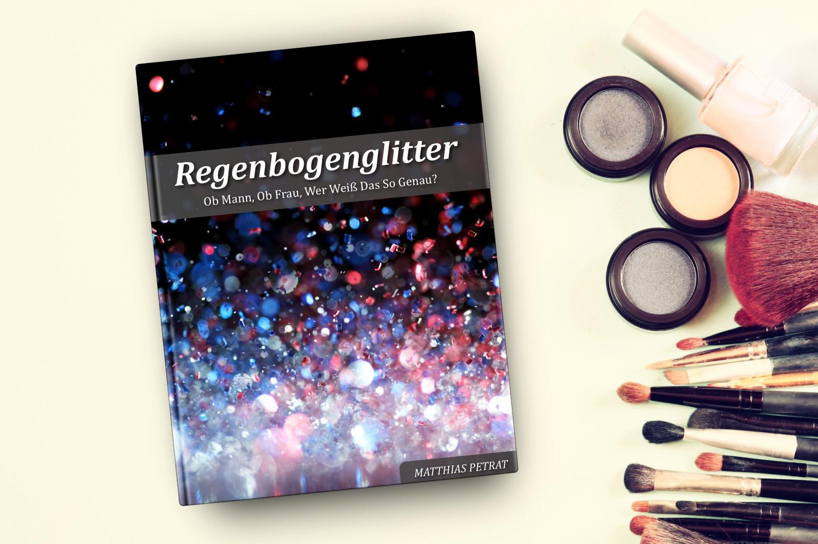 Regenbogenglitter-Illustration-2019-Buchcover-neu Regenbogenglitter - Ob Mann, ob Frau, wer weiß das so genau?